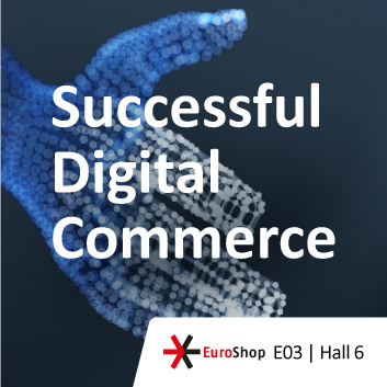 Successful Digital Commerce – EuroShop 2020, booth E03, hall 6