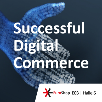 Successful Digital Commerce – EuroShop 2020, Stand E03, Halle 6